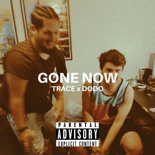 Gone Now von Trace