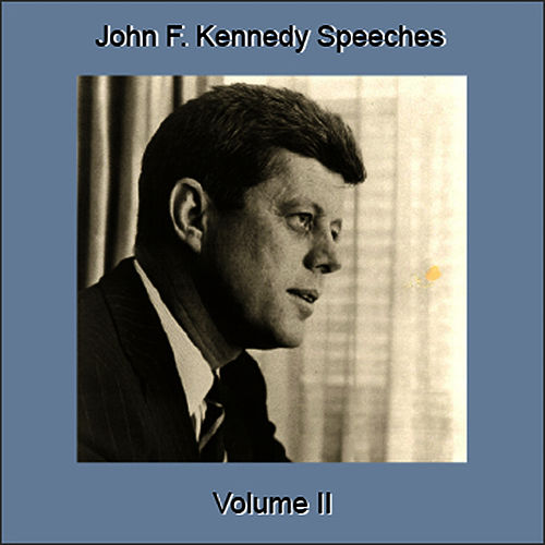 Speeches, Vol. 2 - EP by John F. Kennedy