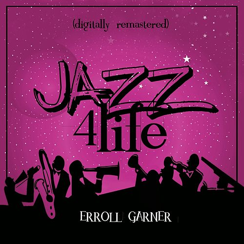 Jazz 4 Life (Digitally Remastered) de Erroll Garner