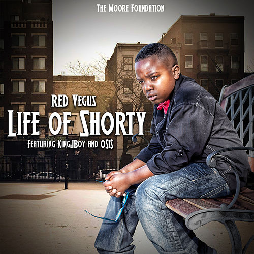 Life of a Shorty by RED Vegus