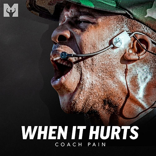 When It Hurts (Motivational Speech) by Coach Pain