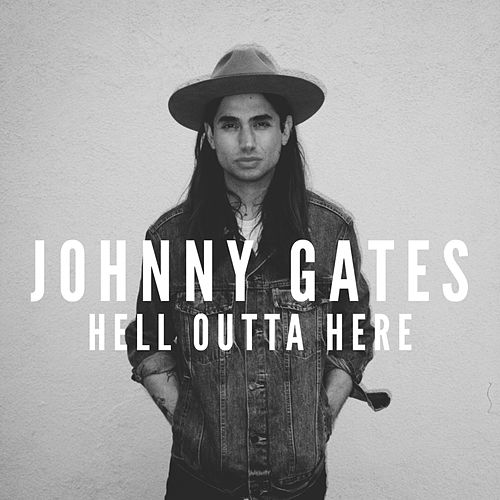Hell Outta Here by Johnny Gates