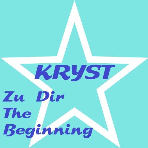 Zu Dir (The Beginning) von Kryst