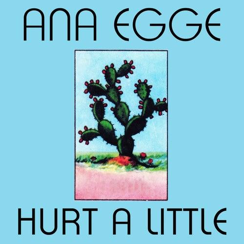 Hurt a Little von Ana Egge