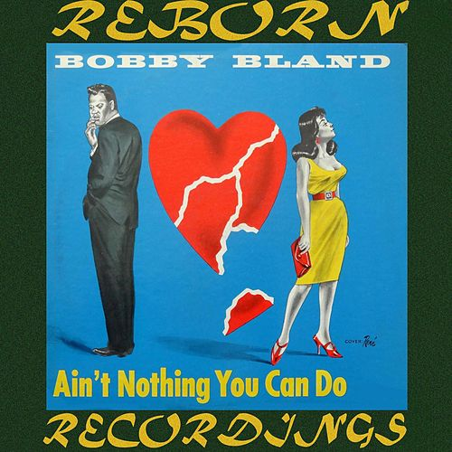 Ain't Nothing You Can Do (HD Remastered) de Bobby Blue Bland