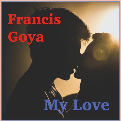 My Love - Single von Francis Goya