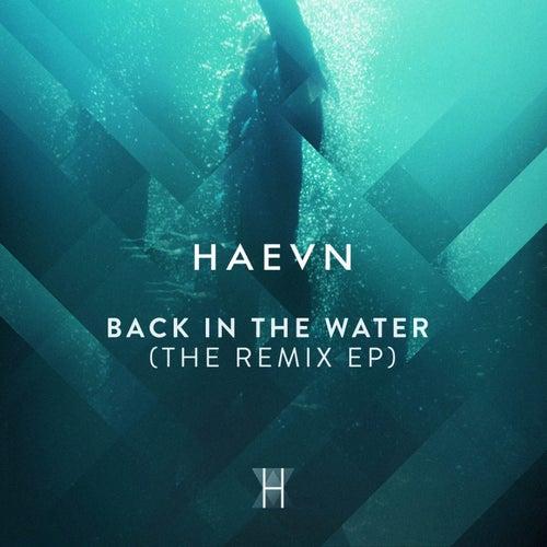 Back in the Water (The Remix EP) de HAEVN