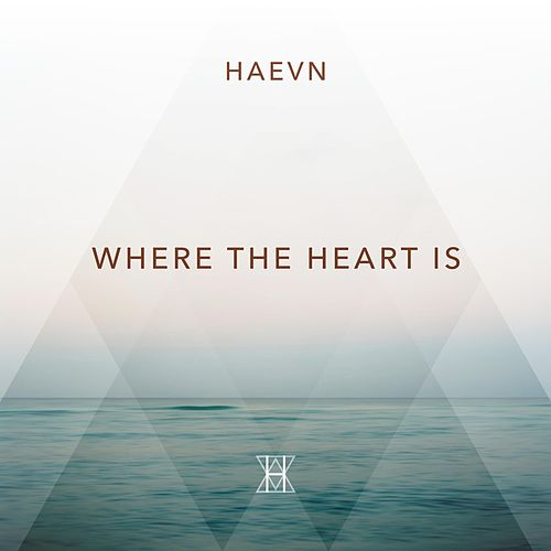 Where the Heart Is de HAEVN