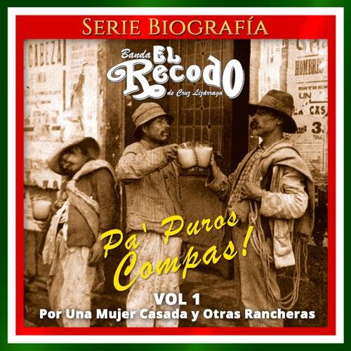 Pa' Puros Compas!, Vol. 1: Por una Mujer Casada y Otras Rancheras von Banda El Recodo de Cruz Lizãrraga