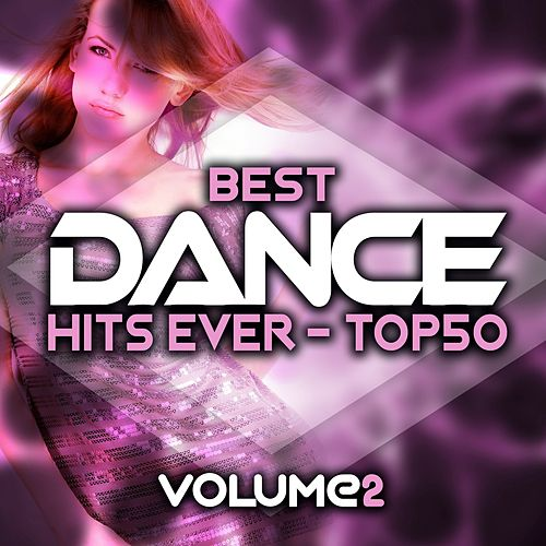 Best Dance Hits Ever Top 50 Volume 2 by Various Artists