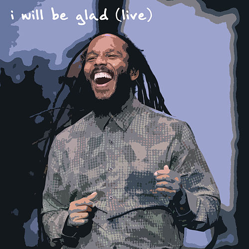 I Will Be Glad (Live) von Ziggy Marley