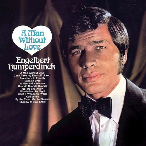 A Man Without Love de Engelbert Humperdinck