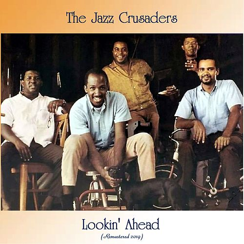 Lookin' Ahead (Remastered 2019) von The Crusaders