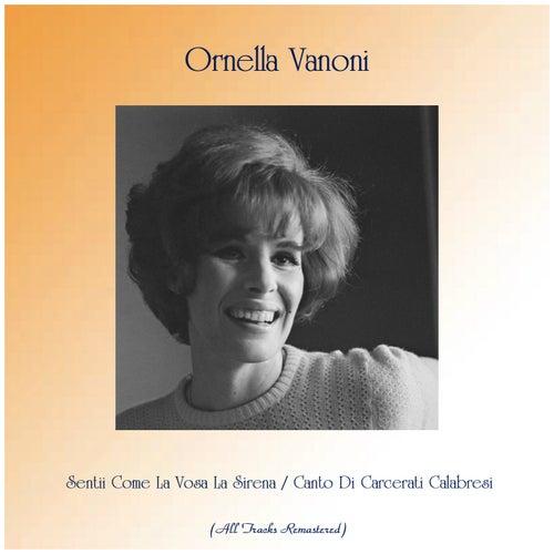 Sentii Come La Vosa La Sirena / Canto Di Carcerati Calabresi (All Tracks Remastered) von Ornella Vanoni