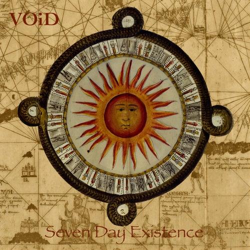 Seven Day Existence de Void