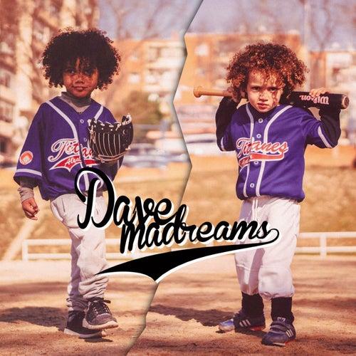 Madreams von Dave