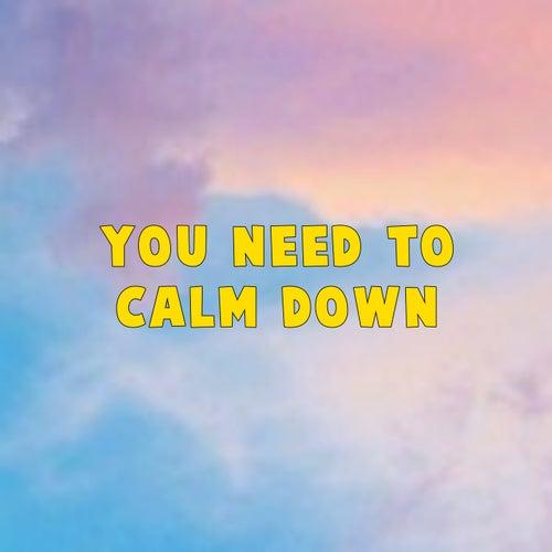 You Need to Calm Down de Vini Rockers