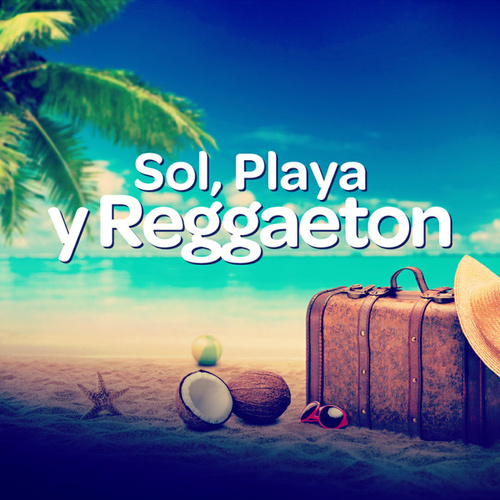 Sol, Playa y Reggaeton by Various Artists