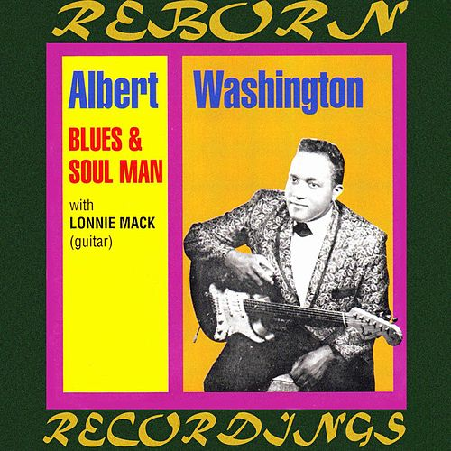 Blues And Soul Man (HD Remastered) by Albert Washington