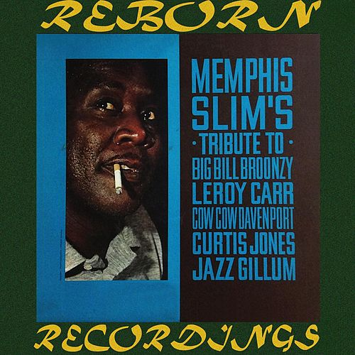 Memphis Slim's Tribute to Big Bill Broonzy, Leroy Carr, Cow Cow Davenport, Curtis Jones, Jazz Gillum (HD Remastered) de Memphis Slim