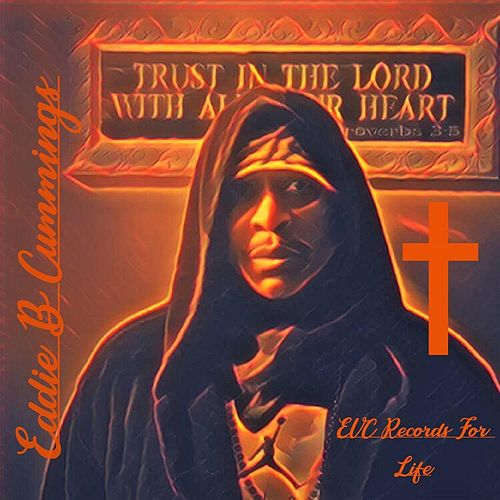 Trust in the Lord with All Your Heart von Eddie B Cummings
