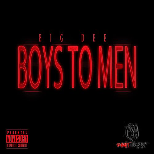 Boys to Men by Big Dee