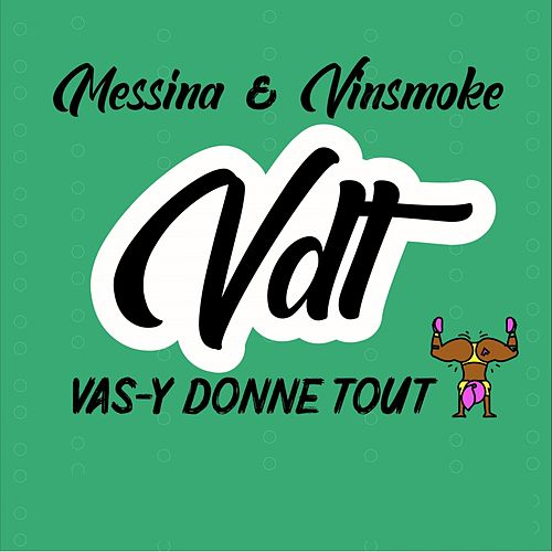 Vdt (Vas-y donne tout) by Messina