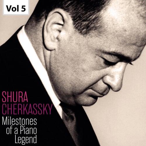 Milestones of a Piano Legend: Shura Cherkassky, Vol. 5 von Shura Cherkassky