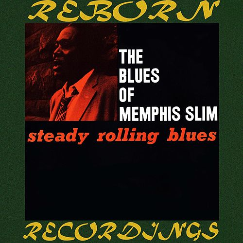Steady Rolling Blues (HD Remastered) by Memphis Slim