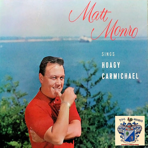 Matt Monro Sings Hoagy Carmichael by Matt Monro