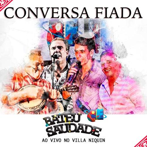 Bateu Saudade (Ao Vivo no Villa Niquin) by Conversa Fiada