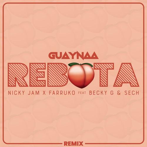 Rebota (feat. Becky G, Sech) (Remix) by Guaynaa, Nicky Jam, Farruko