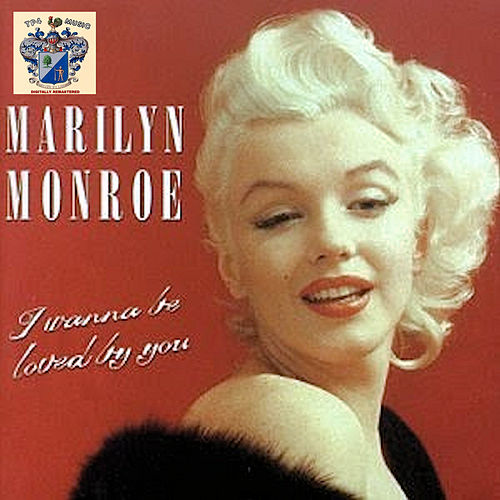 I Wanna Be Loved By You von Marilyn Monroe