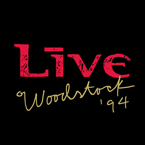 Woodstock '94 (Live) by LIVE