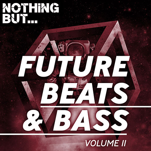 Nothing But... Future Beats & Bass, Vol. 11 - EP by Various Artists