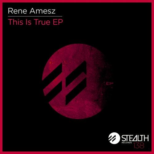 This Is True - Single von Rene Amesz