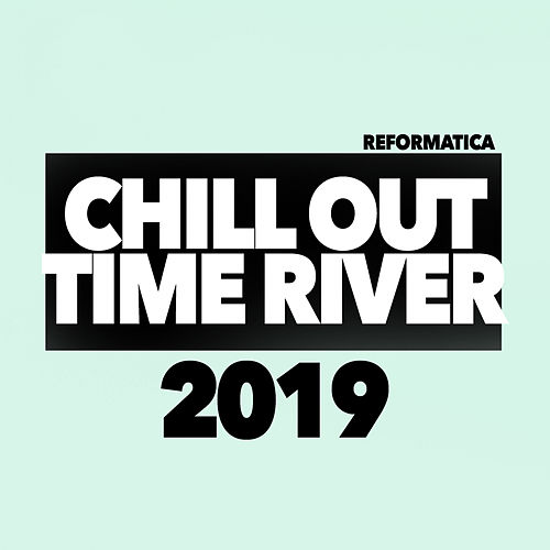 Time River 2019 - EP von Chill Out