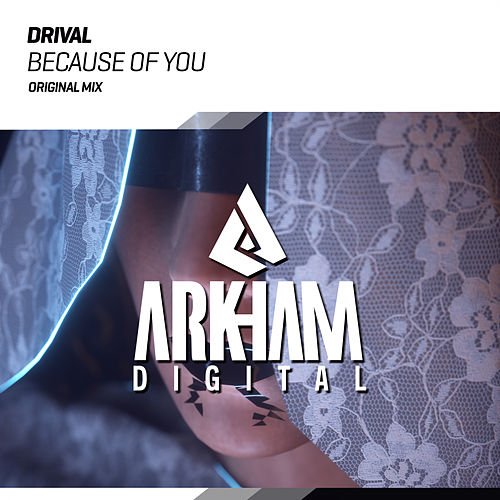 Because Of You by Drival