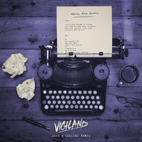 We're The Same (Jake & Kellini Remix) von Vigiland