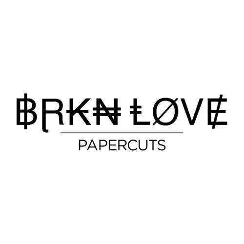 Papercuts von BRKN Love