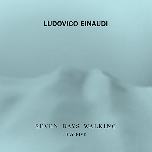 Seven Days Walking (Day 5) by Ludovico Einaudi