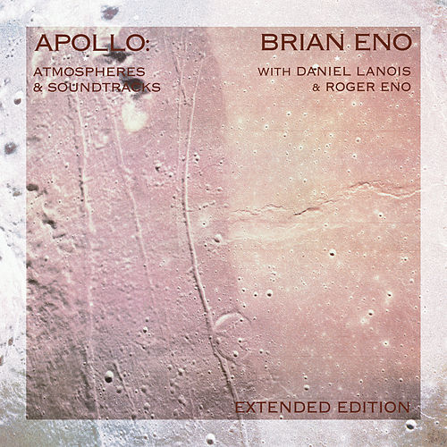 Apollo: Atmospheres And Soundtracks (Extended Edition) de Brian Eno