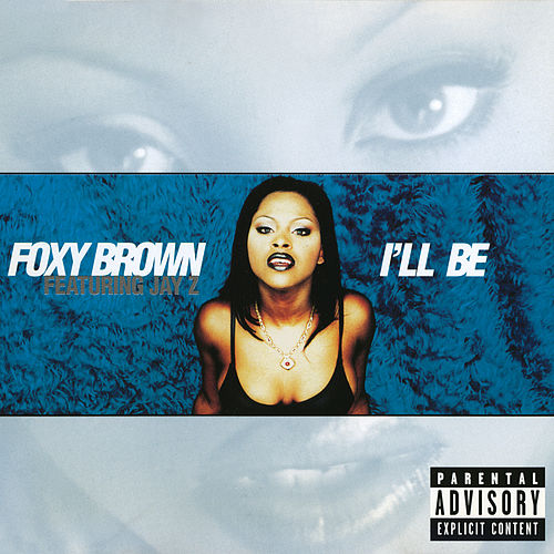 I'll Be by Foxy Brown