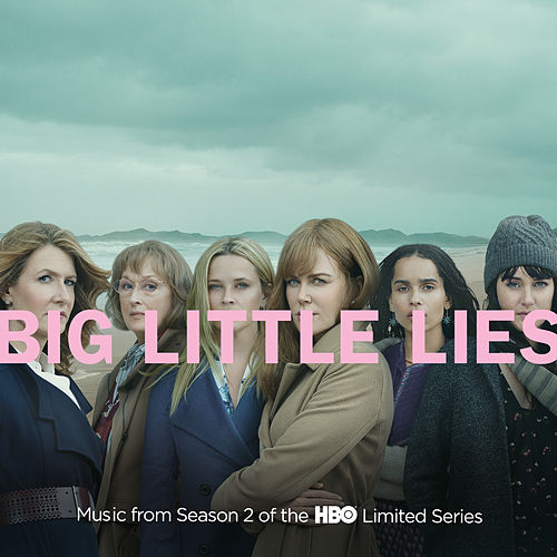 Big Little Lies (Music from Season 2 of the HBO Limited Series) di Various Artists