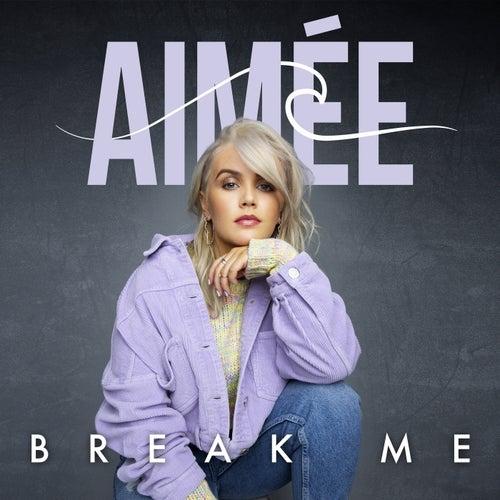 Break Me by Aimée