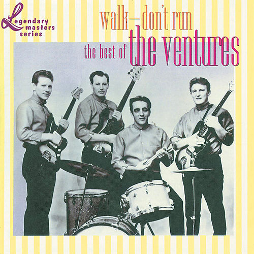 Walk - Don't Run: The Best Of The Ventures by The Ventures