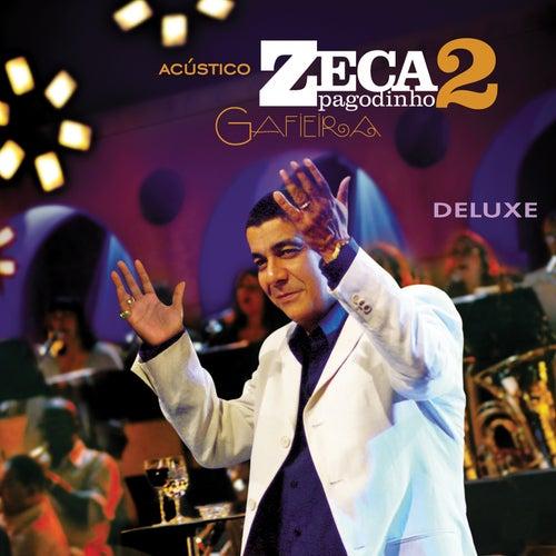 Acústico Zeca Pagodinho II - Gafieira (Ao Vivo / Deluxe) de Zeca Pagodinho