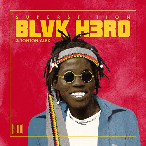 Superstition (Reggae Remix) van Blvk H3ro