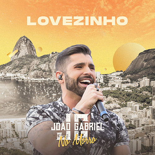 Lovezinho (Ao Vivo No Rio De Janeiro / 2019) de João Gabriel