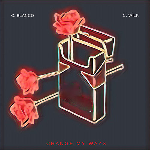 Change My Ways de C. Blanco